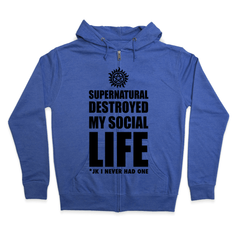 Supernatural Destroyed My Life Zip Hoodie