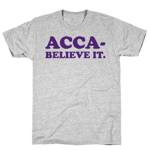 Acca-Believe It Mens T-Shirt