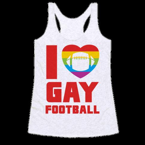 I Love Gay Football Racerback Tank Top