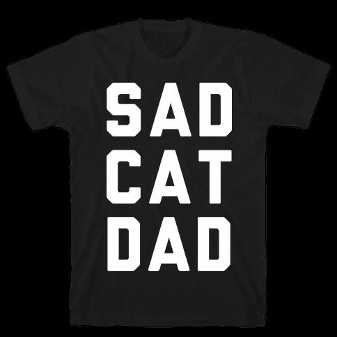 Sad Cat Dad Mens T-Shirt