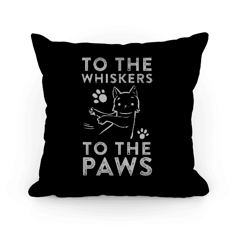 To The Whiskers. To The Paws