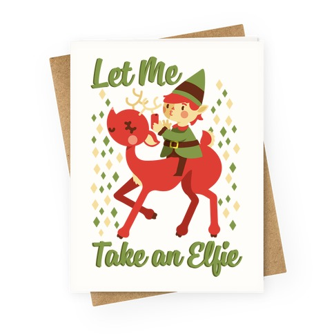 Let Me Take An Elfie Greeting Card