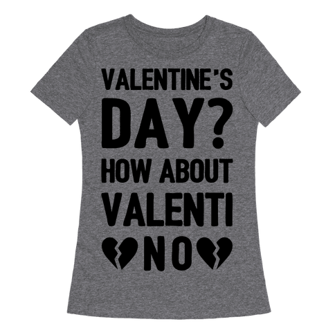 Valentine's Day? How About Valenti-NO
