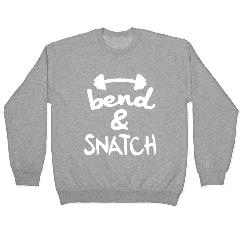 Bend And Snatch Pullover