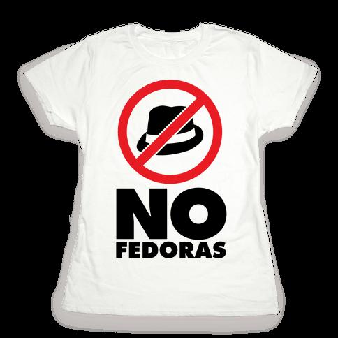 No Fedoras Womens T-Shirt
