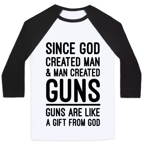 Guns Are A Gift From God Baseball Tee