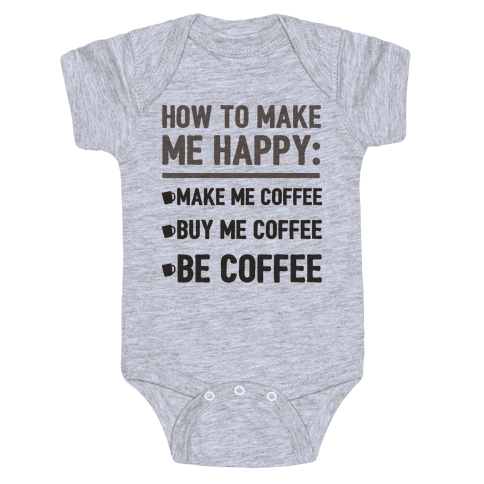 How To Make Me Happy: Make Me Coffee Baby Onesy
