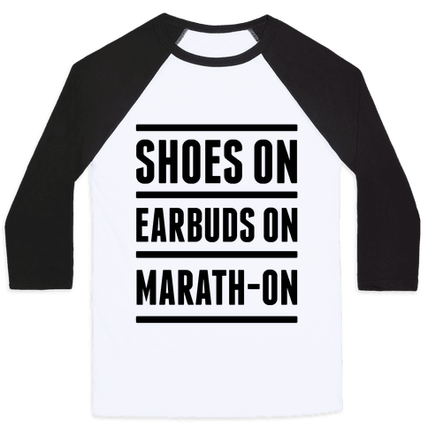 Shoes On Earbuds On Marath-On Baseball Tee