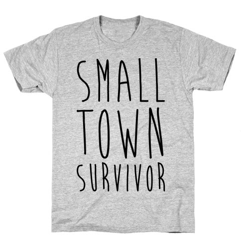 Small Town Survivor Mens T-Shirt