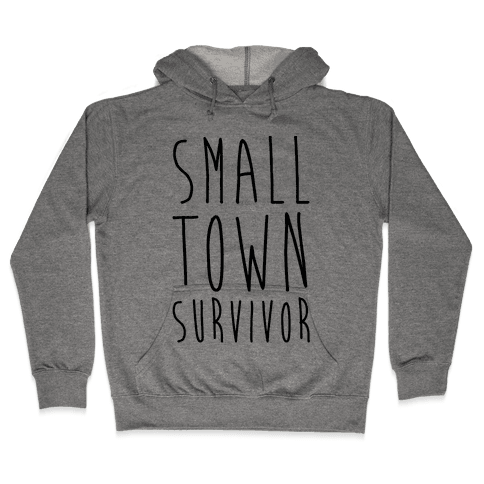 Small Town Survivor Hooded Sweatshirt