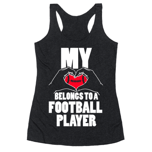 My Heart Belongs To A Football Player Racerback Tank Top