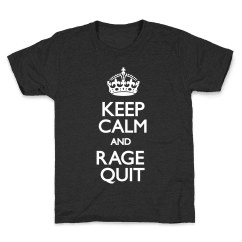 Keep Calm and Rage Quit Kids T-Shirt