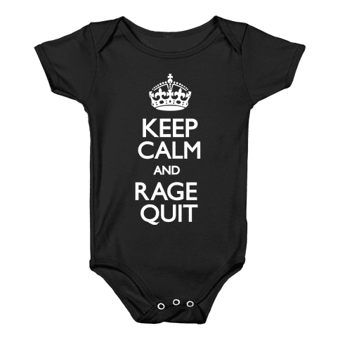 Keep Calm and Rage Quit Baby Onesy