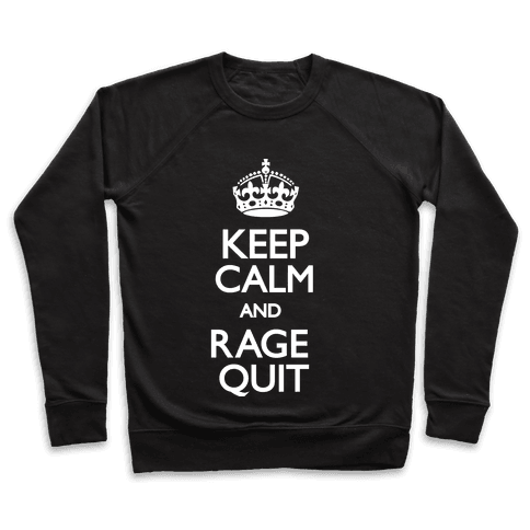Keep Calm and Rage Quit Pullover