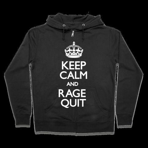 Keep Calm and Rage Quit Zip Hoodie