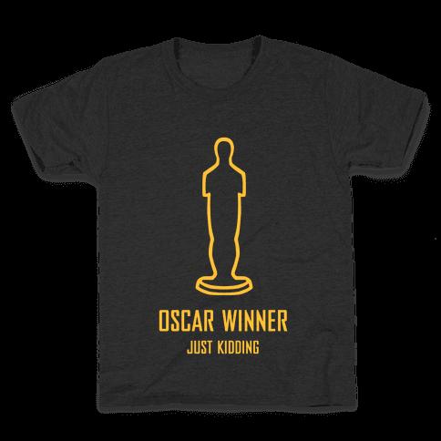Oscar Winner (Just Kidding) Kids T-Shirt