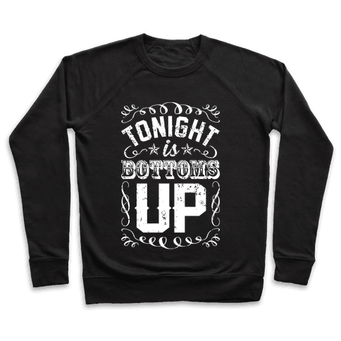 Tonight Is Bottoms Up Pullover