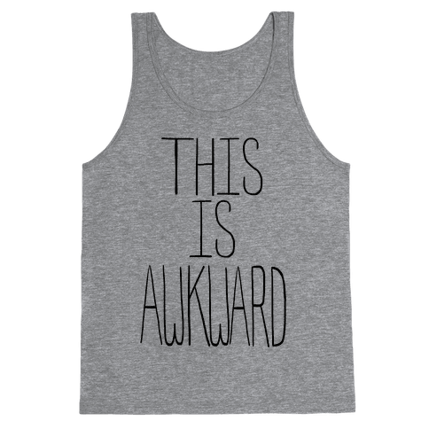 This is Awkward (tank) Tank Top