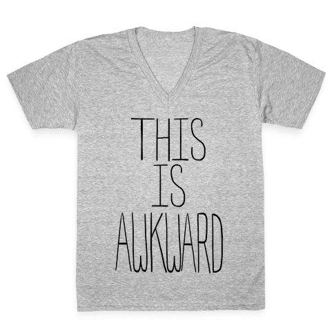 This is Awkward (tank) V-Neck Tee Shirt