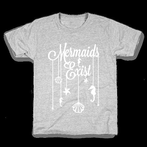 Mermaids Exist Kids T-Shirt