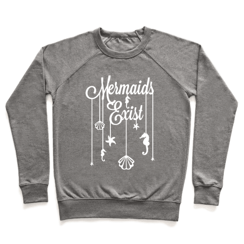 Mermaids Exist Pullover