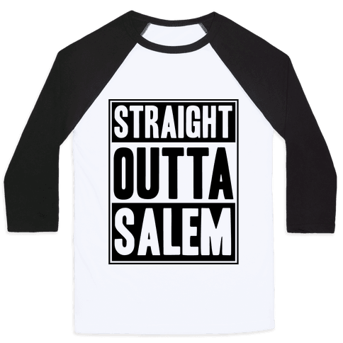 Straight Outta Salem