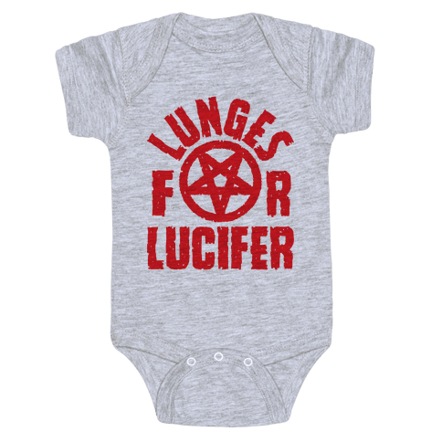 Lunges For Lucifer Baby Onesy