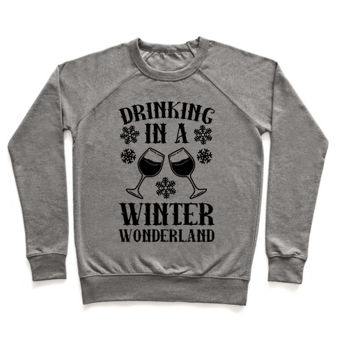 Drinking In A Winter Wonderland Pullover