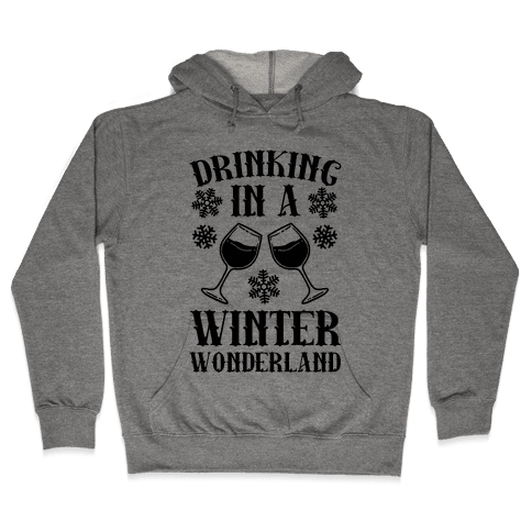 Drinking In A Winter Wonderland Hooded Sweatshirt