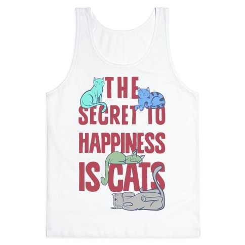 The Secret To Happiness Is Cats Tank Top