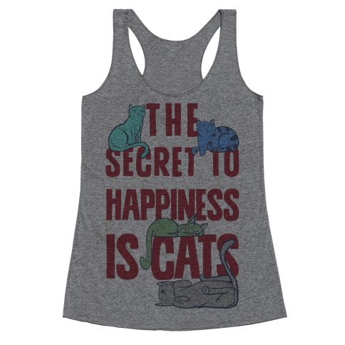 The Secret To Happiness Is Cats Racerback Tank Top