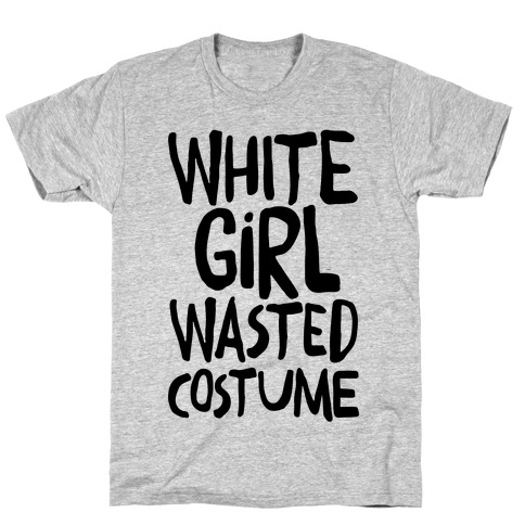 White Girl Wasted Costume T-Shirt
