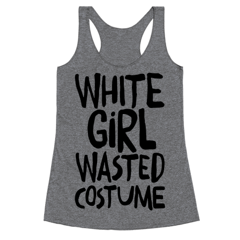 White Girl Wasted Costume Racerback Tank Top