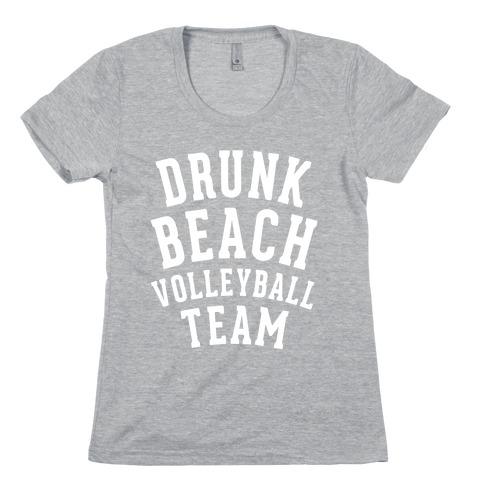 Drunk Beach Volleyball Team Womens T-Shirt
