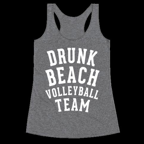 Drunk Beach Volleyball Team Racerback Tank Top