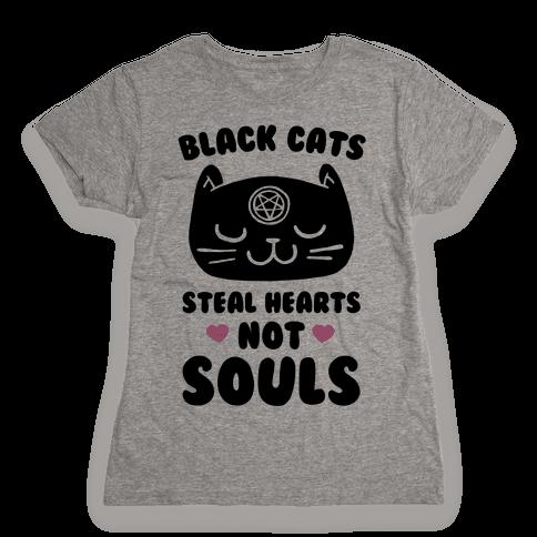 Black Cats Steal Hearts Not Souls Womens T-Shirt