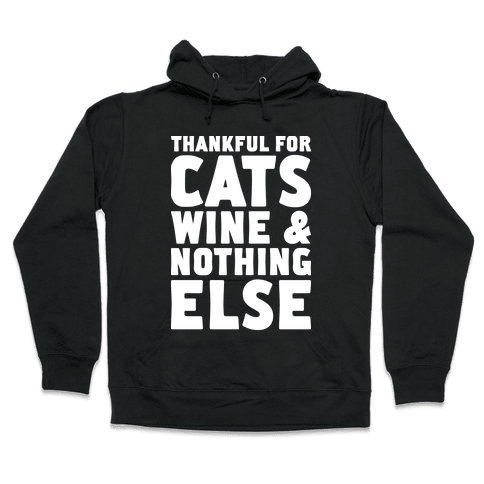Thankful For Cats And Wine Hooded Sweatshirt