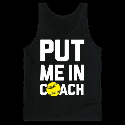 Put Me In Coach (Softball) Tank Top