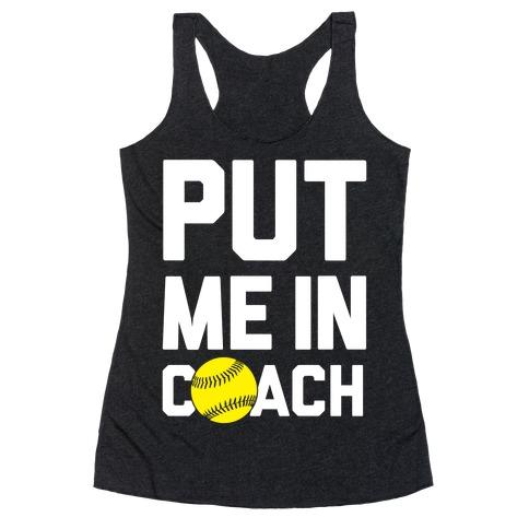 Put Me In Coach (Softball) Racerback Tank Top