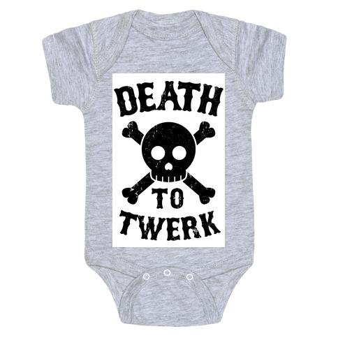 Death to Twerk Baby Onesy