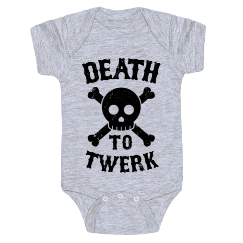 Death to Twerk Baby Onesy