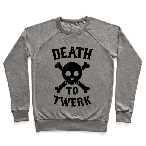 Death to Twerk Pullover