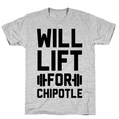 Will Lift For Chipotle Mens T-Shirt