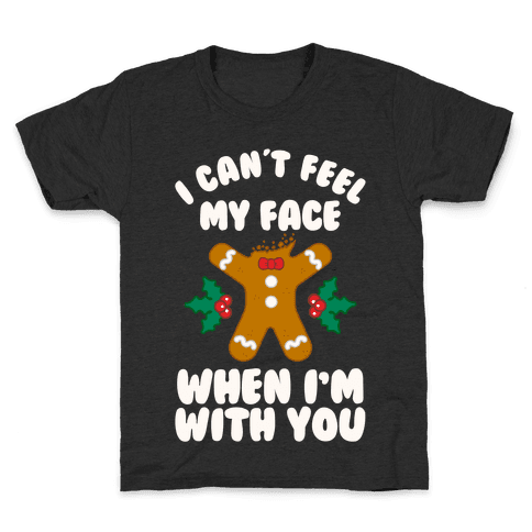 I Cant Feel My Face When I'm with You (Gingerbread Man) Kids T-Shirt