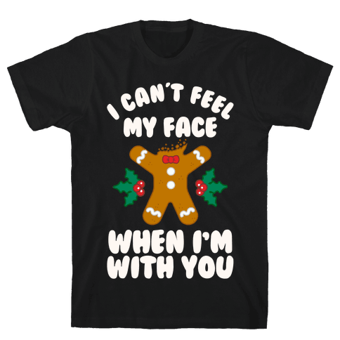 I Cant Feel My Face When I'm with You (Gingerbread Man) Mens T-Shirt