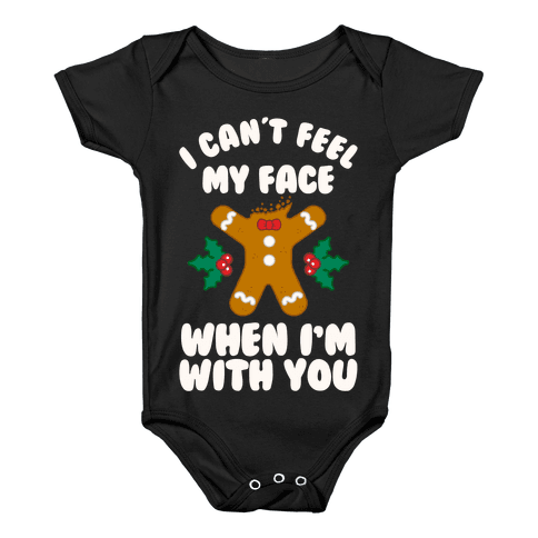 I Cant Feel My Face When I'm with You (Gingerbread Man) Baby Onesy