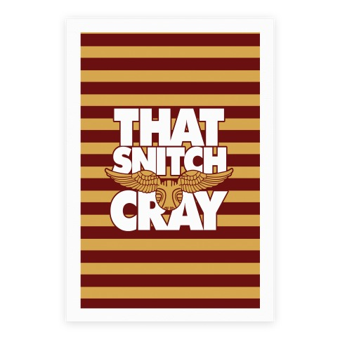 That Snitch Cray Poster