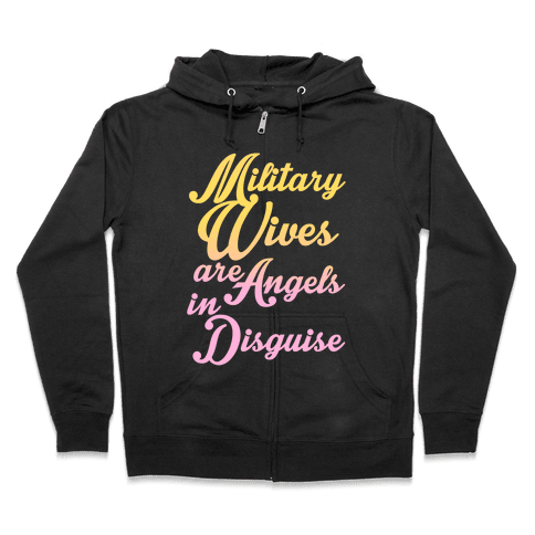 Military Wives Are Angels In Disguise Zip Hoodie