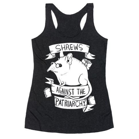Shrews Against The Patriarchy Racerback Tank Top