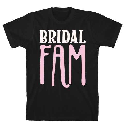 Bridal Fam Mens T-Shirt